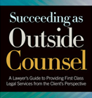 Succeeding as Outside Counsel - Learn More